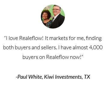I love Realeflow it markets for me finding both buyers and sellers.