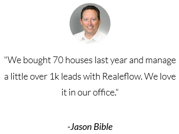 We bought over 70 houses last year and manage over 1k leads with Realeflow.  review by Jason Bible