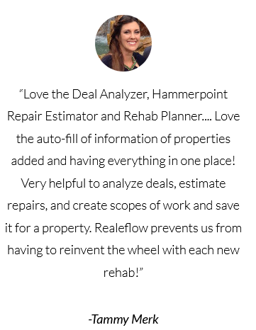 Realeflow Review- Love the Deal Analyzer, Hammerpoint Repair Estimator, and the Rehab planner.
