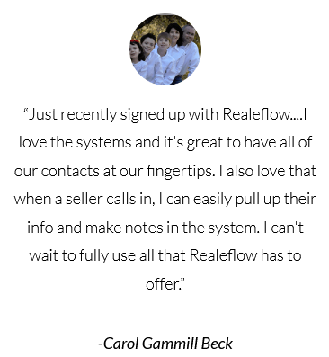 I also love that when a seller calls in I can easily pull up their info and make notes in the system Review by Carol Gammill Beck